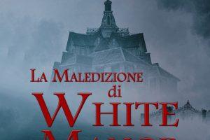 LA MALEDIZIONE DI WHITE MANOR (FANTASY, 2017) DI RAFFAELLA BARCELLA – RECENSIONE