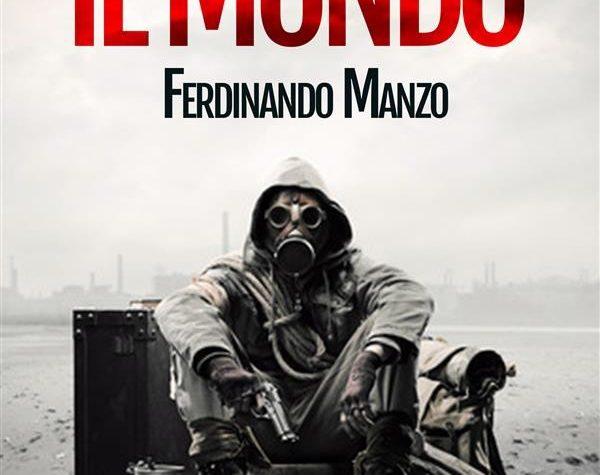 L'UOMO CHE SALVO' IL MONDO – FERDINANDO MANZO (LIBRO, 2015) RECENSIONE