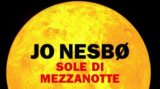 SOLE DI MEZZANOTTE – JO NESBO (ROMANZO) RECENSIONE