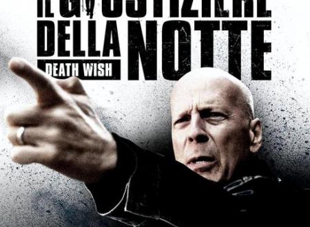 IL GIUSTIZIERE DELLA NOTTE (FILM, 2018) RECENSIONE